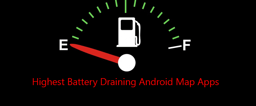 Battery Draining Android Map Apps: Google Maps battery drain, Waze battery drain, and other popular Android map apps