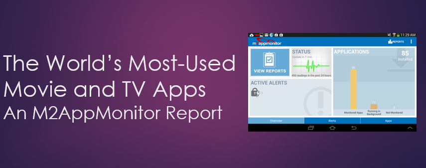 M2AppMonitor Reports on World's Most Popular Android Movie Apps and TV Apps