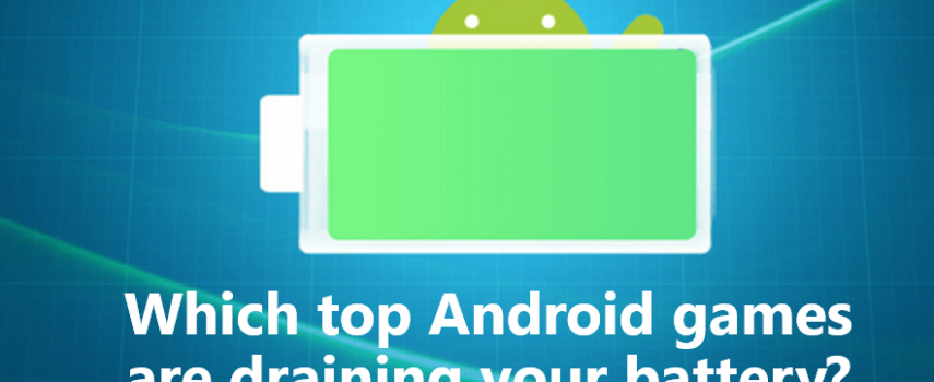 Battery Drain Rates of the Most Popular Android Games