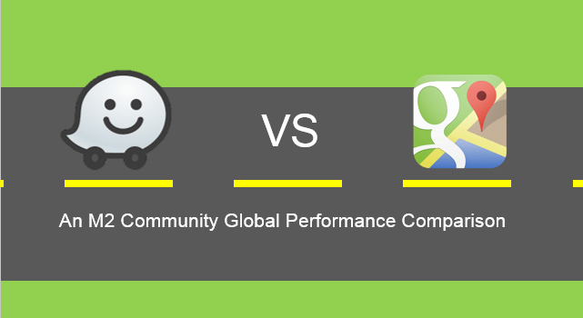 Google Maps vs Waze Android Performance Report: Battery, Data, CPU, and Memory Comparisons for the 2 Most Popular Android GPS Navigation Apps